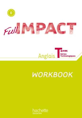 9782011815354: Full impact Term. séries technologiques - Workbook - Ed. 2012