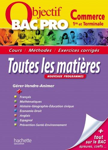 9782011816566: Objectif Bac Pro - Toutes les mati�res - Bac Pro Commerce