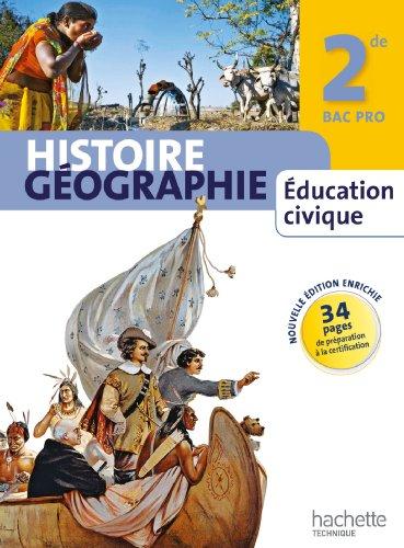 9782011820969: Histoire Géographie Education civique 2de Bac Pro - Livre élève manuel grand format - Ed. 2013
