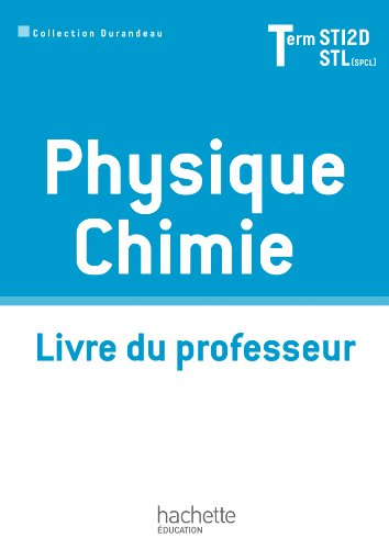 9782011821270: Physique Chimie Term. STI2D/STL (option SCL) - Livre professeur - Ed. 2012
