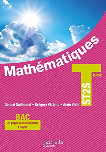 9782011821478: Mathématiques Terminale ST2S - Livre élève - Ed. 2013