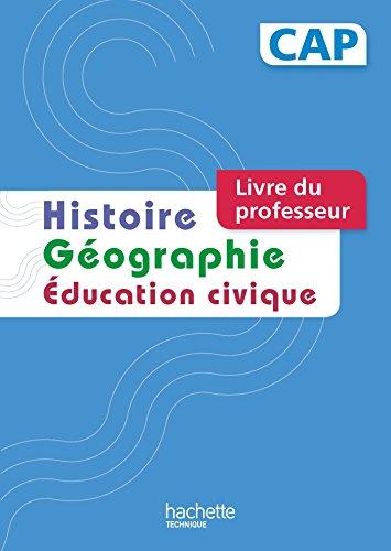 9782011823762: Histoire Géographie CAP - Livre professeur - Ed. 2014
