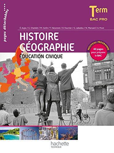 9782011825513: Histoire Géographie Éducation civique Terminale Bac Pro - Livre élève - Ed.2014