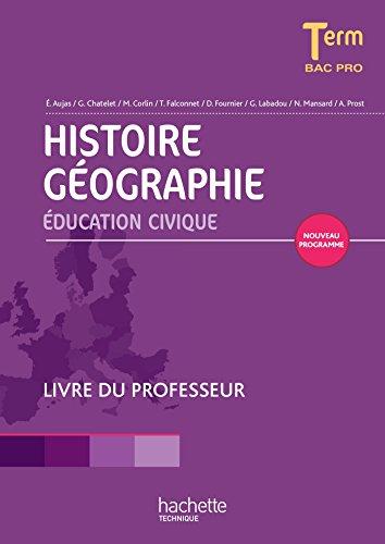 Histoire Géographie Terminale Bac pro - Livre: Alain Prost; Arnaud