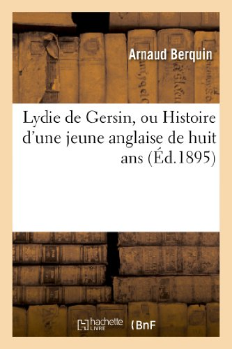 Lydie de Gersin, Ou Histoire d'Une Jeune: Berquin a
