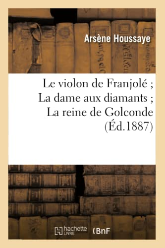 9782011850133: Le Violon de Franjole; La Dame Aux Diamants; La Reine de Golconde (Litterature) (French Edition)