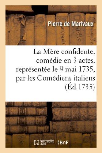La Mère confidente, comédie en 3 actes,: Pierre Marivaux (de)