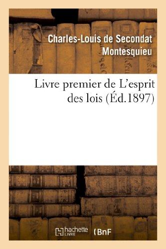 Livre Premier de l'Esprit Des Lois: Baron Charles De