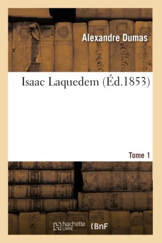 Isaac Laquedem. T. 1: Alexandre Dumas