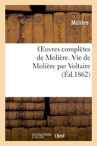 Oeuvres Completes de Moliere. Vie de Moliere: Moliere