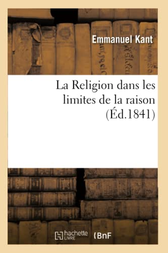9782011863409: La Religion dans les limites de la raison,