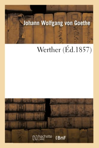 9782011863614: Werther (Ed.1857) (French Edition)