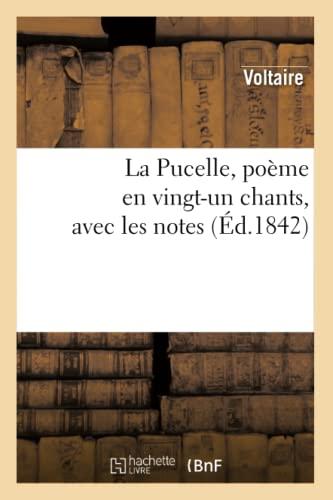 La Pucelle, poème en vingt-un chants, avec: François-Marie Voltaire (Arouet