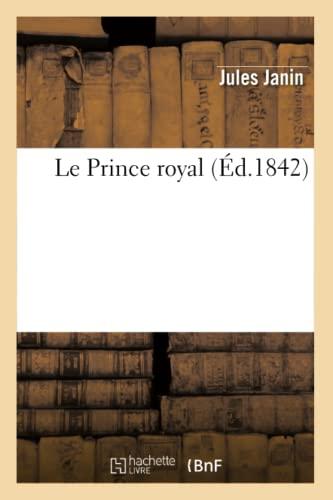 Le Prince Royal. L Exil, Le Retour,: Jules Janin