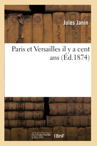 Paris Et Versailles Il y a Cent: Jules Gabriel Janin,