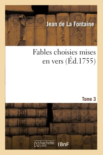 9782011874498: Fables Choisies Mises En Vers. Tome 3 (Litterature) (French Edition)
