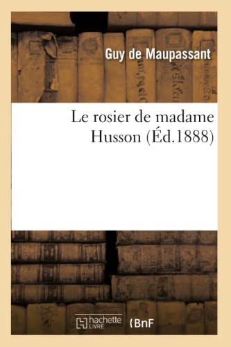 9782011877444: Le rosier de madame Husson (Littérature)