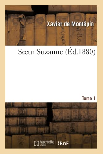9782011879752: Soeur Suzanne. Tome 1 (Litterature) (French Edition)