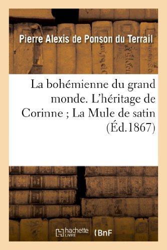 9782011881298: La bohémienne du grand monde. L'héritage de Corinne La Mule de satin (Litterature)