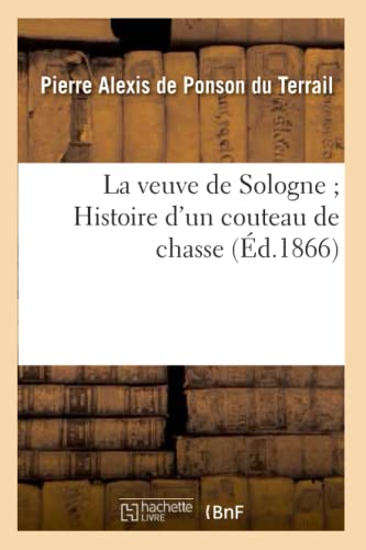 9782011881342: La veuve de Sologne ; Histoire d'un couteau de chasse