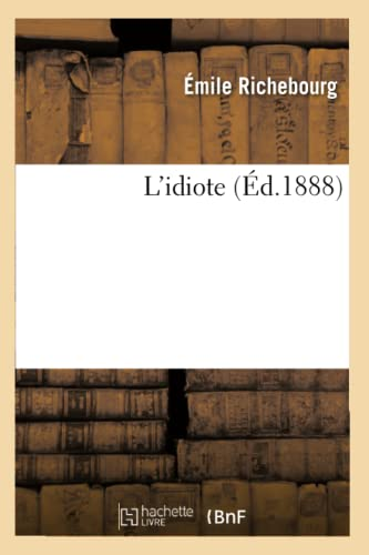 L'Idiote (Litterature) (French Edition): Richebourg, Emile