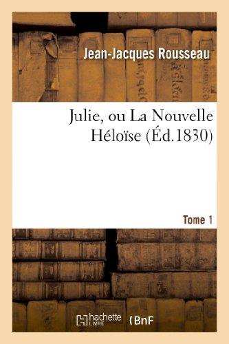 9782011882837: Julie, Ou La Nouvelle Heloise. Tome 1 (Litterature) (French Edition)
