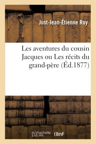 9782011883315: Les Aventures Du Cousin Jacques Ou Les Recits Du Grand-Pere (Littérature)