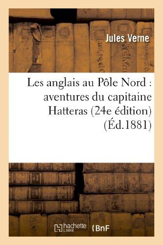 9782011887658: Les Anglais Au Pole Nord: Aventures Du Capitaine Hatteras (24e Edition) (Litterature) (French Edition)