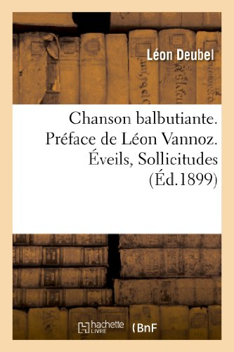 9782011890801: Chanson balbutiante. Préface de Léon Vannoz. Éveils, Sollicitudes, la Chanson du pauvre Gaspard