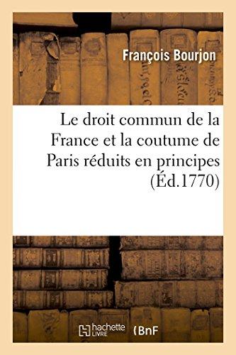 Le Droit Commun De La France Et La Coutume De Paris R Paperback Par Bourjon F 9782011900647 Paperback Grand Eagle Retail
