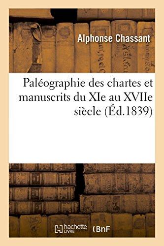 9782011900838: Paléographie des chartes et manuscrits du XIe au XVIIe siècle
