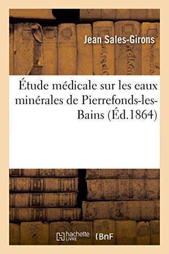 9782011901194: �tude m�dicale sur les eaux min�rales de Pierrefonds-les-Bains: application des eaux sulfureuses pulv�ris�es au traitement des maladies de poitrine
