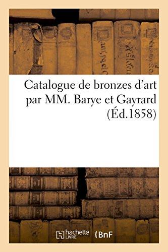 Catalogue de bronzes d'art par MM. Barye: Sans Auteur