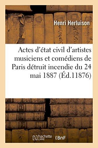 9782011906472: Actes d'état civil d'artistes musiciens et comédiens extraits des registres de l'hôtel de ville: de Paris détruits dans l'incendie du 24 mai 1871