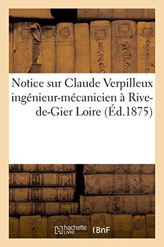 9782011908414: Notice Sur Claude Verpilleux Ingenieur-Mecanicien a Rive-de-Gier Loire (Histoire) (French Edition)