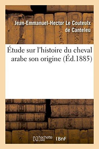 Étude histoire du cheval arabe son origine: Jean-Emmanuel-Hector Le Couteulx