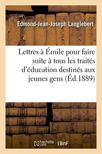 Lettres a Emile Pour Faire Suite a: Langlebert-E-J-J