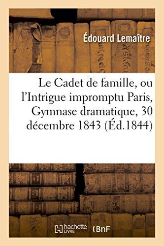Le Cadet de Famille, Ou L'Intrigue Impromptu: Lemaitre-E
