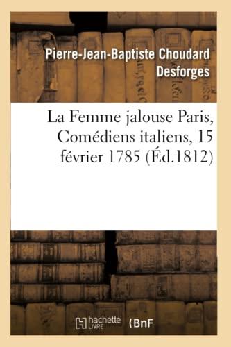 La Femme Jalouse Paris, Comediens Italiens, 15: Desforges-P-J-B