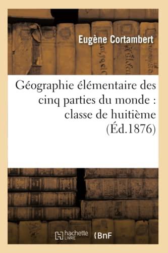 Géographie élémentaire des cinq parties du monde: Cortambert-E