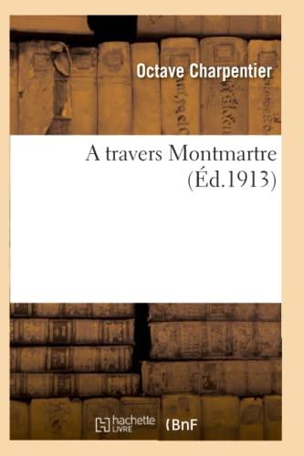 9782011931283: A travers Montmartre