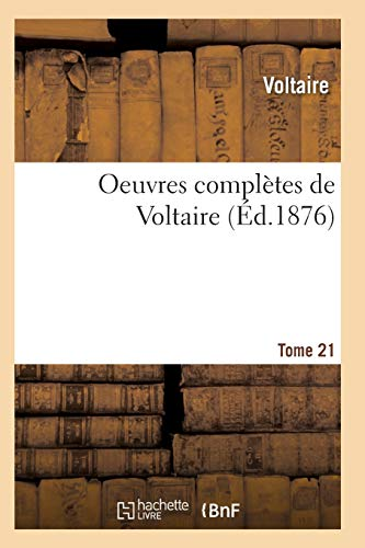 9782011934680: Oeuvres Complètes de Voltaire. Tome 21 (Litterature) (French Edition)