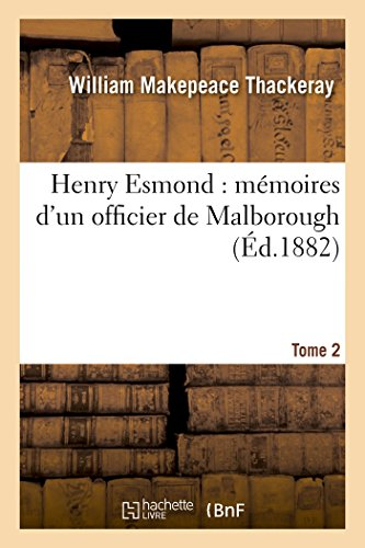 9782011948502: Henry Esmond: mémoires d'un officier de Malborough T02 (Littérature)