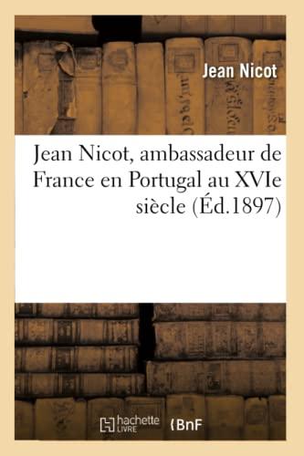 Jean Nicot, Ambassadeur de France En Portugal: Nicot-J