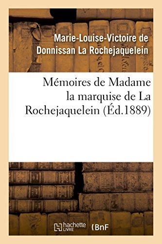 Mémoires de Madame la marquise de La: Marie-Louise-Victoire Donnissan La