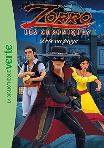 CHRONIQUES DE ZORRO (LES) T.04 : PRIS AU PIÈGE: COLLECTIF