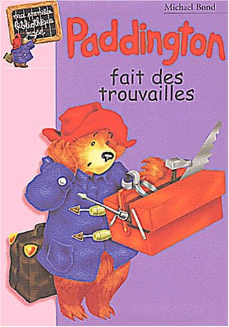 Paddington fait des trouvailles (2012001270) by Michael Bond; Sophie Dalle