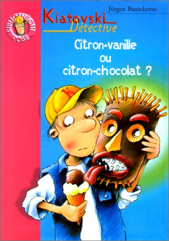 Citron vanille ou citron chocolat ? : Kiatovski d?tective (French Edition): Banscherus, J?rgen, ...