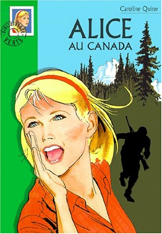 9782012003569: Alice au Canada (La Bibliothèque Verte)