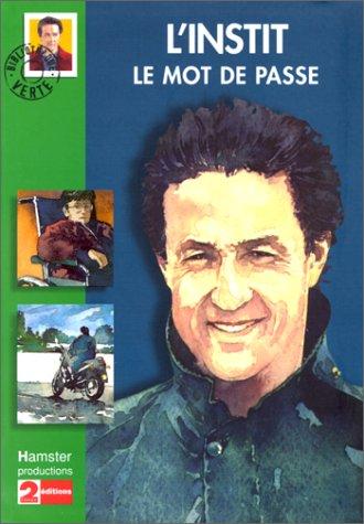 9782012003866: Le Mot de passe : l'instit, d'après la série télévisée de Pierre Grimblat